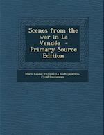 Scenes from the War in La Vendee af Cyril Scudamore, Marie-Louise-Victoire La Rochejaquelein