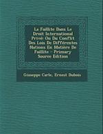 La Faillite Dans Le Droit International Prive af Giuseppe Carle, Ernest DuBois