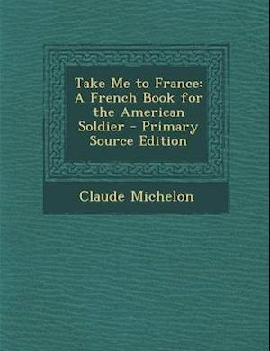 Take Me to France af Claude Michelon