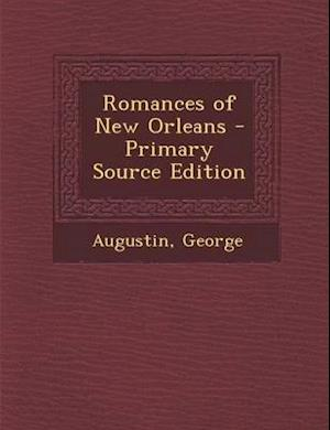 Romances of New Orleans af George Augustin