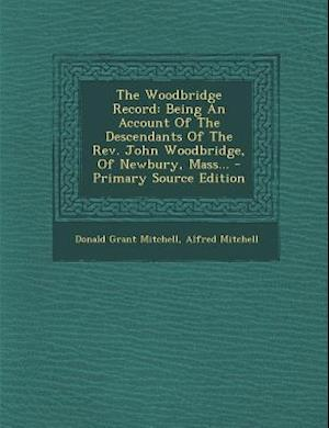 The Woodbridge Record af Alfred Mitchell, Donald Grant Mitchell