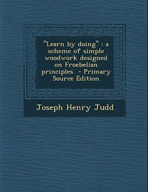 Learn by Doing af Joseph Henry Judd
