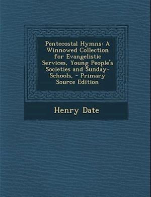 Pentecostal Hymns af Henry Date
