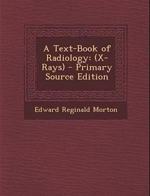 A Text-Book of Radiology af Edward Reginald Morton