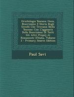 Ornitologia Toscana; Ossia, Descrizione E Storia Degli Uccelli Che Trovansi Nella Toscana af Paul Savi