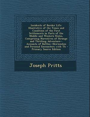 Incidents of Border Life af Joseph Pritts