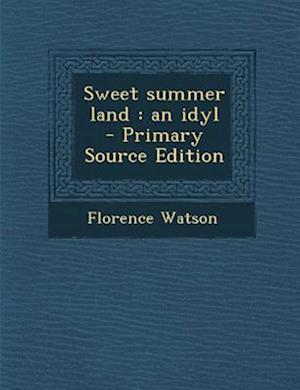 Sweet Summer Land af Florence Watson