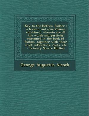 Key to the Hebrew Psalter af George Augustus Alcock