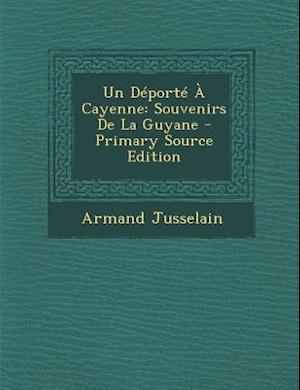 Un DePorte a Cayenne af Armand Jusselain