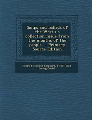 Songs and Ballads of the West af S. 1834-1924 Baring-Gould, Henry Fleetwood Sheppard