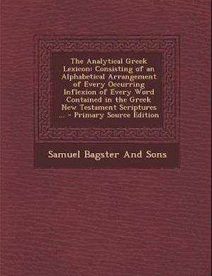 The Analytical Greek Lexicon af Samuel Bagster and Sons