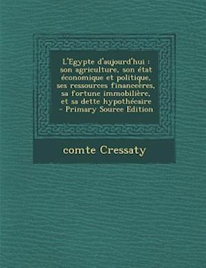 L'Egypte D'Aujourd'hui af Comte Cressaty