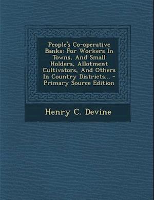People's Co-Operative Banks af Henry C. Devine