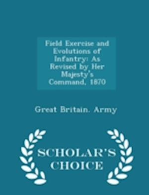 Field Exercise and Evolutions of Infantry af Great Britain Army