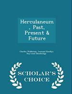 Herculaneum, Past, Present & Future - Scholar's Choice Edition af Charles Waldstein
