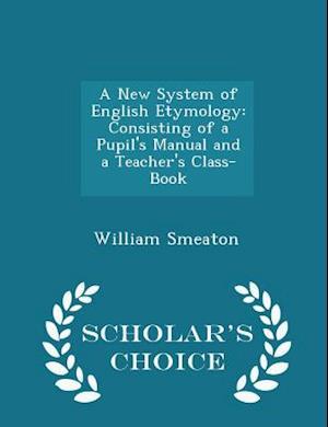 A New System of English Etymology af William Smeaton