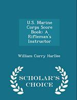 U.S. Marine Corps Score Book af William Curry Harllee