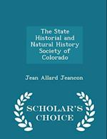 The State Historial and Natural History Society of Colorado - Scholar's Choice Edition af Jean Allard Jeancon