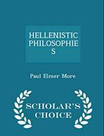 Hellenistic Philosophies - Scholar's Choice Edition af Paul Elmer More