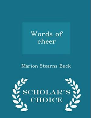 Words of Cheer - Scholar's Choice Edition af Marion Stearns Buck