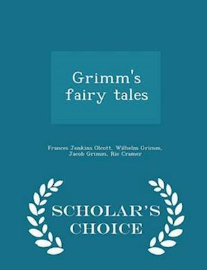 Grimm's Fairy Tales - Scholar's Choice Edition af Frances Jenkins Olcott