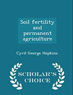 Soil Fertility and Permanent Agriculture - Scholar's Choice Edition af Cyril George Hopkins