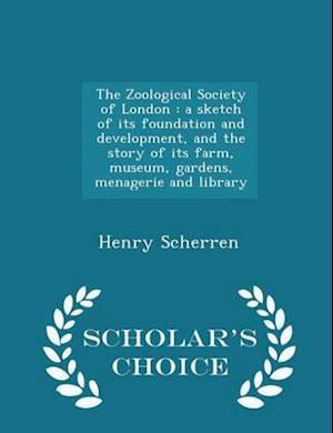 The Zoological Society of London af Henry Scherren