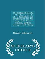 The Zoological Society of London af Henry Scherren