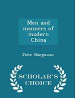 Men and Manners of Modern China - Scholar's Choice Edition af John Macgowan