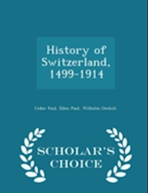 History of Switzerland, 1499-1914 - Scholar's Choice Edition af Cedar Paul