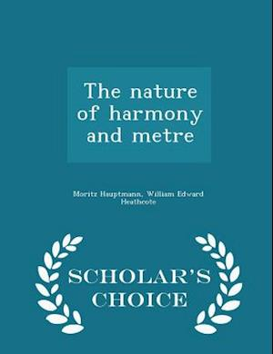 The Nature of Harmony and Metre - Scholar's Choice Edition af Moritz Hauptmann
