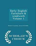 Early English Furniture & Woodwork Volume 1 - Scholar's Choice Edition af Herbert Cescinsky