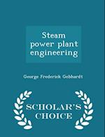 Steam Power Plant Engineering - Scholar's Choice Edition af George Frederick Gebhardt