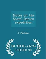 Notes on the Scots' Darien Expedition - Scholar's Choice Edition af J. Parlane