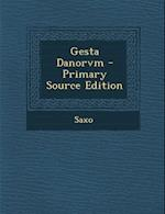 Gesta Danorvm - Primary Source Edition
