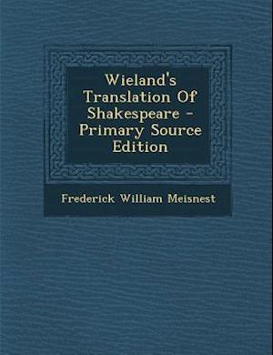 Wieland's Translation of Shakespeare af Frederick William Meisnest