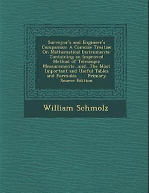 Surveyor's and Engineer's Companion af William Schmolz