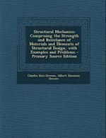 Structural Mechanics af Albert Emerson Greene, Charles Ezra Greene
