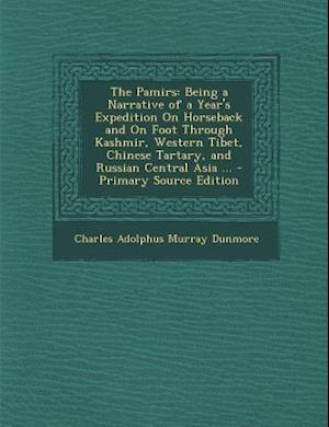 The Pamirs af Charles Adolphus Murray Dunmore