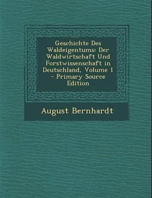Geschichte Des Waldeigentums af August Bernhardt