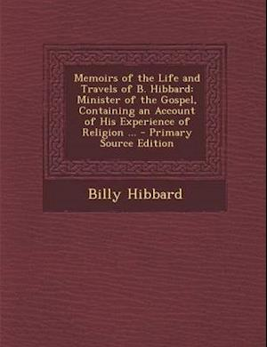 Memoirs of the Life and Travels of B. Hibbard af Billy Hibbard