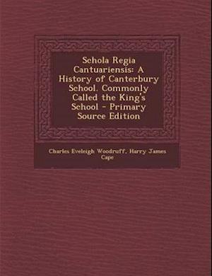 Schola Regia Cantuariensis af Harry James Cape, Charles Eveleigh Woodruff