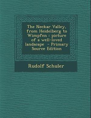 The Neckar Valley, from Heidelberg to Wimpfen af Rudolf Schuler