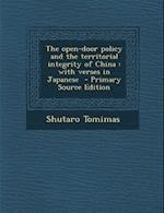 The Open-Door Policy and the Territorial Integrity of China af Shutaro Tomimas