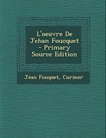 L'Oeuvre de Jehan Foucquet af Jean Fouquet, Curmer