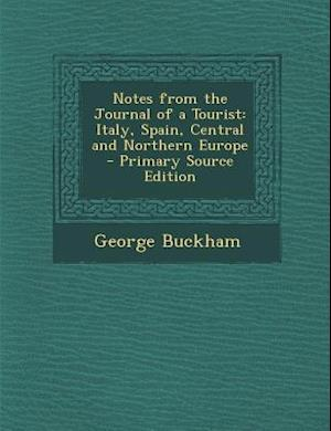 Notes from the Journal of a Tourist af George Buckham