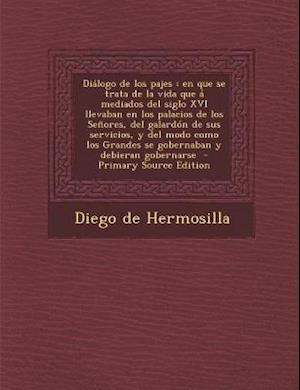 Dialogo de Los Pajes af Diego De Hermosilla