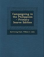 Campaigning in the Philippines af William L. Luhn, Karl Irving Faust