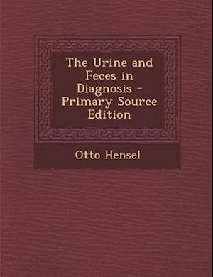 The Urine and Feces in Diagnosis af Otto Hensel