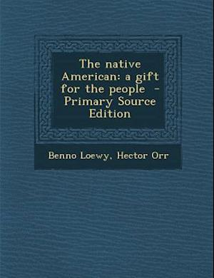 The Native American af Hector Orr, Benno Loewy